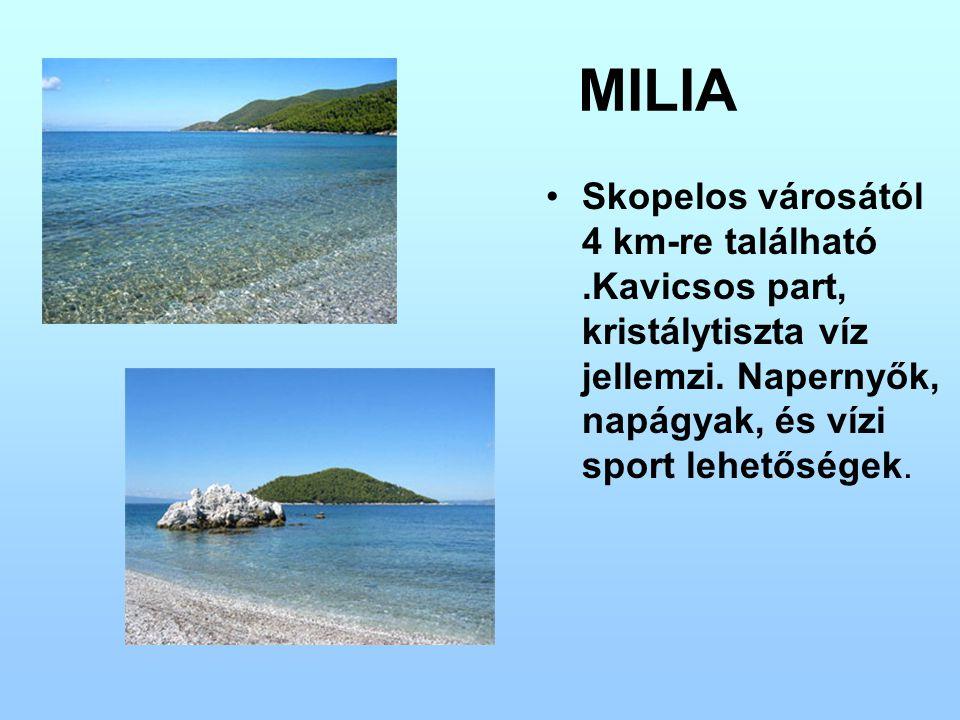 MILIA Skopelos városától 4 km-re található .Kavicsos part, kristálytiszta víz jellemzi.