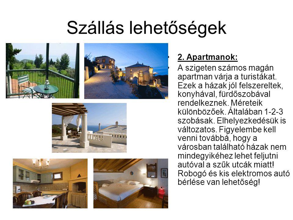 Szállás lehetőségek 2. Apartmanok: