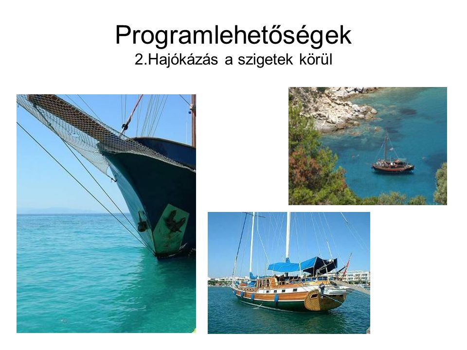 Programlehetőségek 2.Hajókázás a szigetek körül