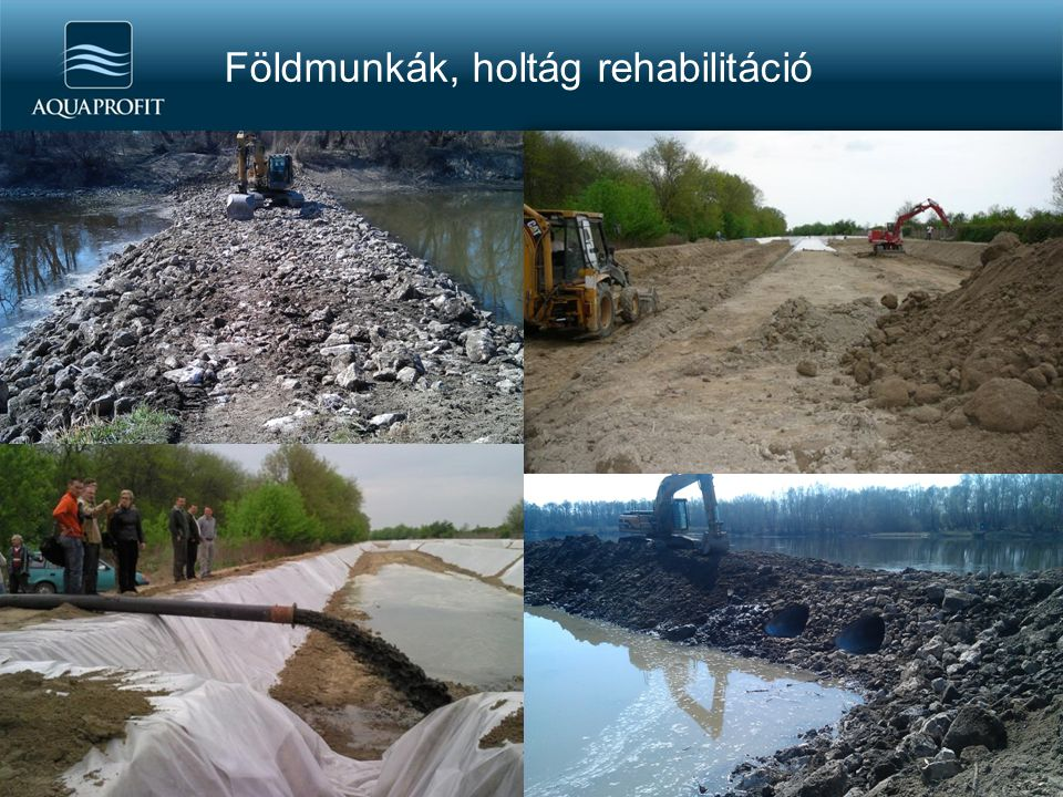 Földmunkák, holtág rehabilitáció