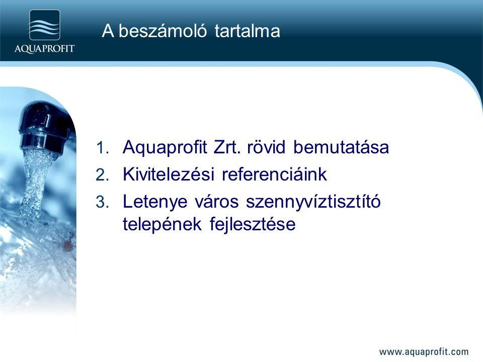 A beszámoló tartalma Aquaprofit Zrt. rövid bemutatása.