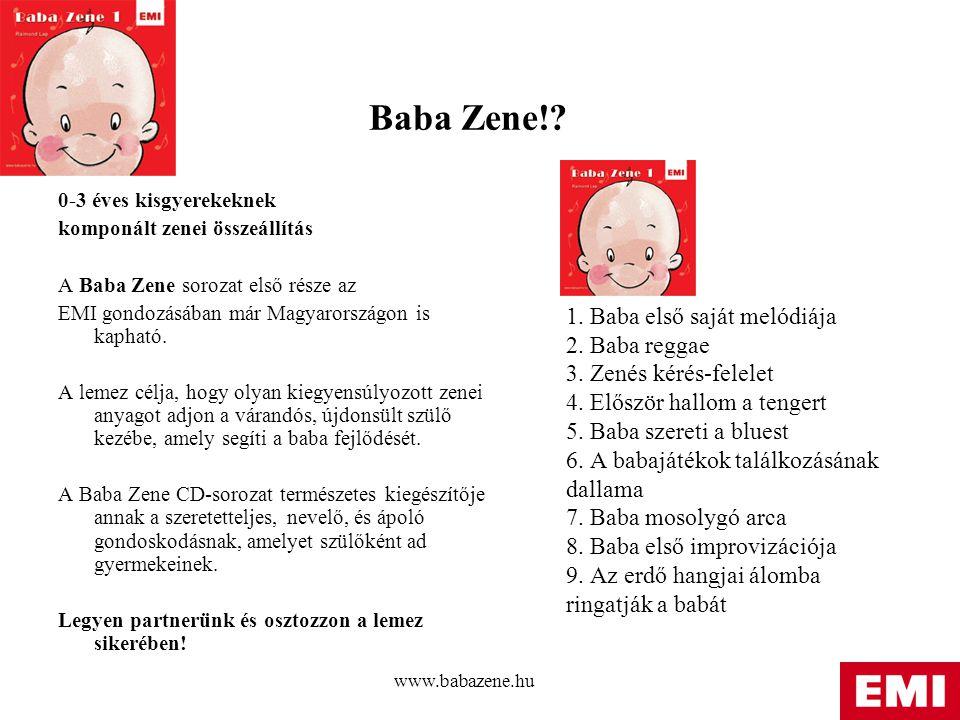 Baba Zene! 0-3 éves kisgyerekeknek. komponált zenei összeállítás. A Baba Zene sorozat első része az.