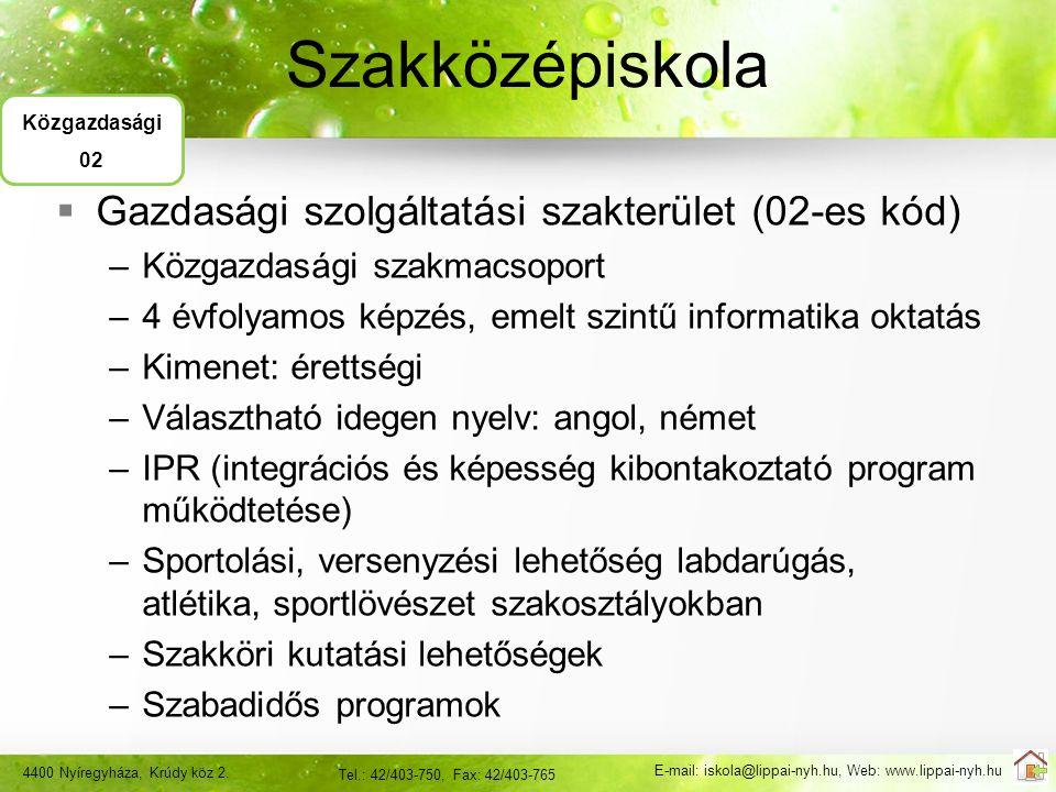 Szakközépiskola Gazdasági szolgáltatási szakterület (02-es kód)
