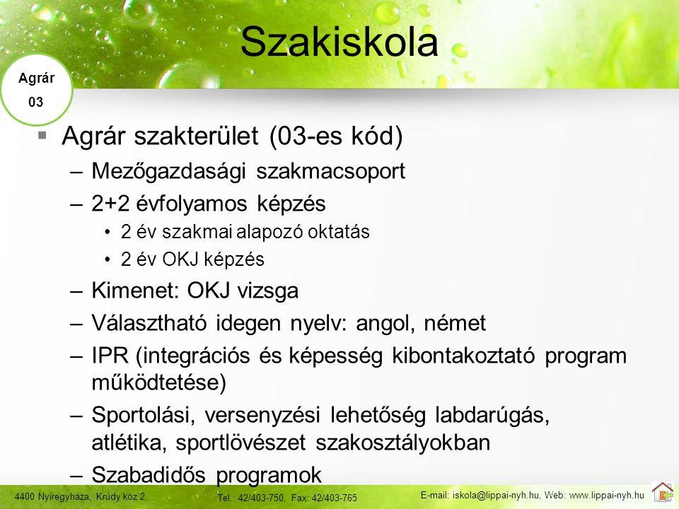 Szakiskola Agrár szakterület (03-es kód) Mezőgazdasági szakmacsoport