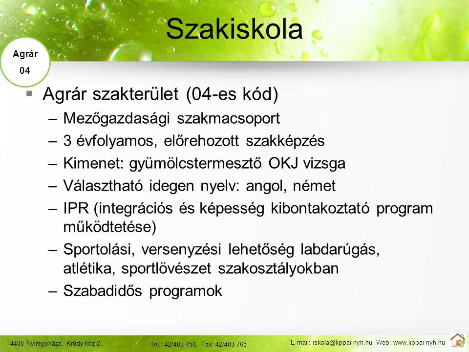 Szakiskola Agrár szakterület (04-es kód) Mezőgazdasági szakmacsoport