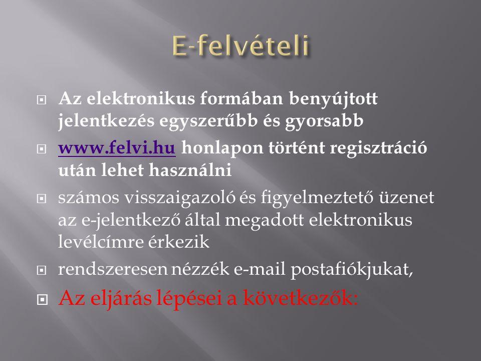 E-felvételi Az eljárás lépései a következők: