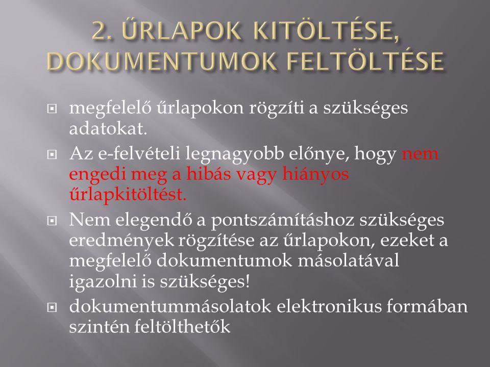 2. ŰRLAPOK KITÖLTÉSE, DOKUMENTUMOK FELTÖLTÉSE