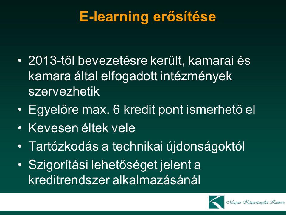 E-learning erősítése 2013-től bevezetésre került, kamarai és kamara által elfogadott intézmények szervezhetik.