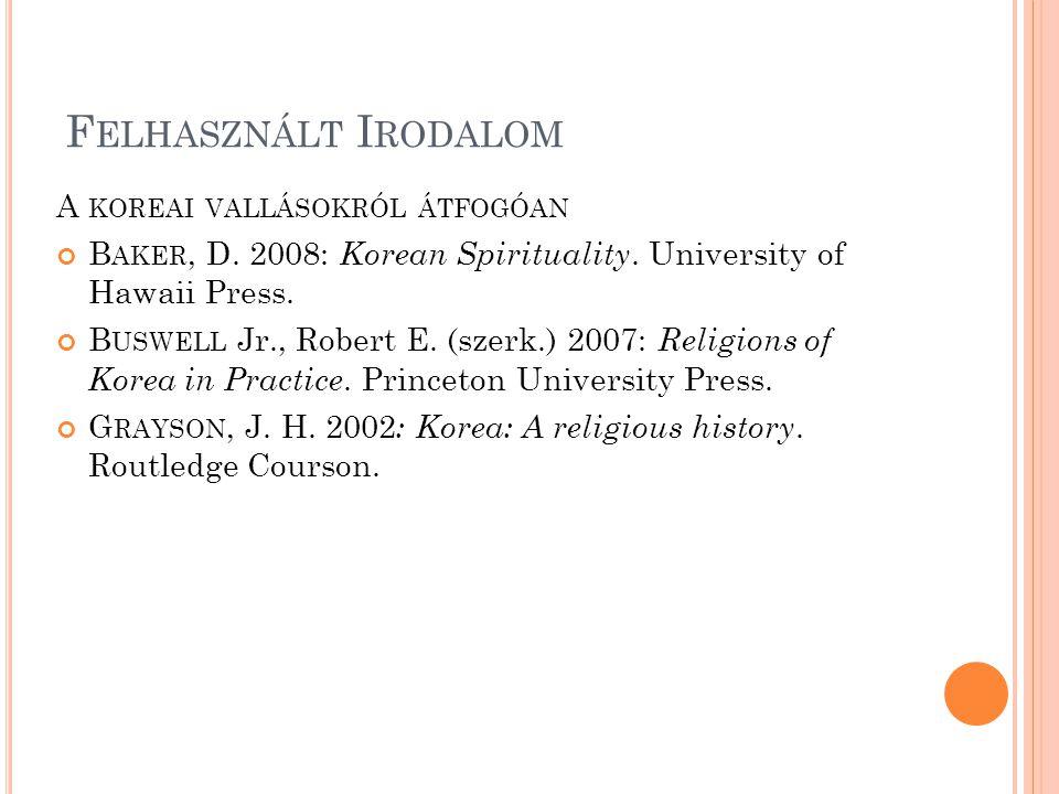 Felhasznált Irodalom A koreai vallásokról átfogóan