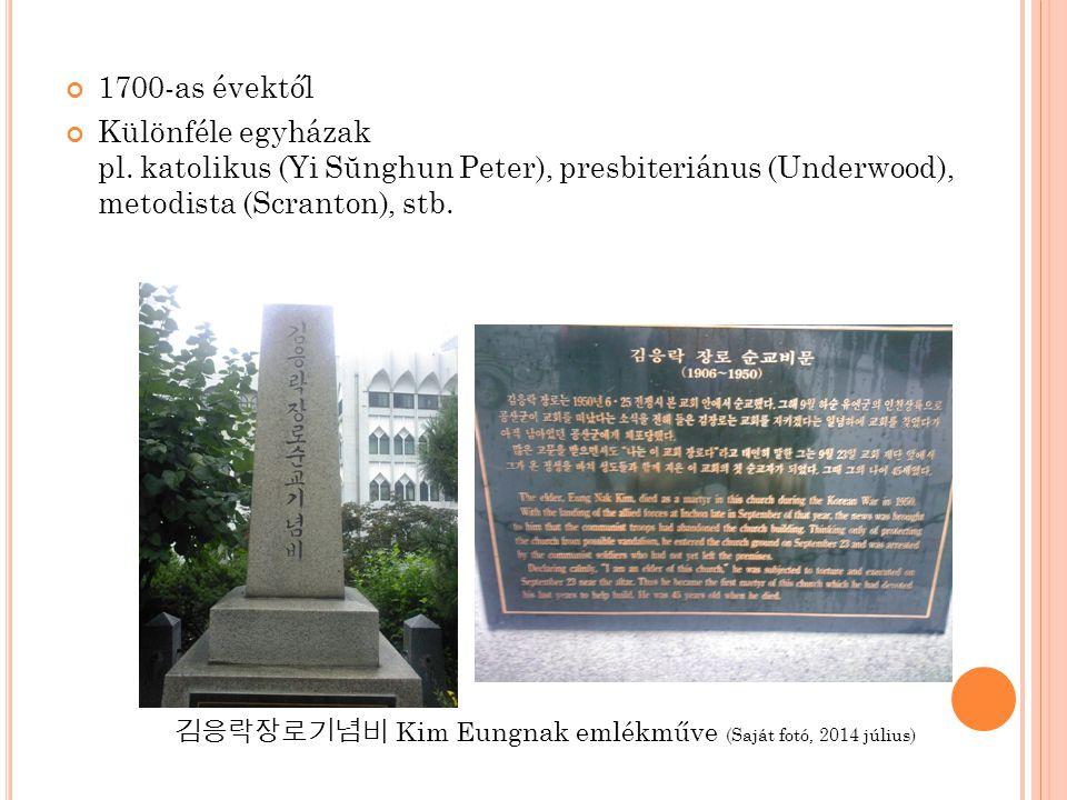 1700-as évektől Különféle egyházak pl. katolikus (Yi Sŭnghun Peter), presbiteriánus (Underwood), metodista (Scranton), stb.