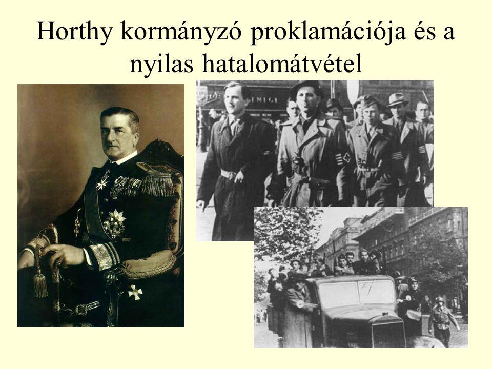 Horthy kormányzó proklamációja és a nyilas hatalomátvétel