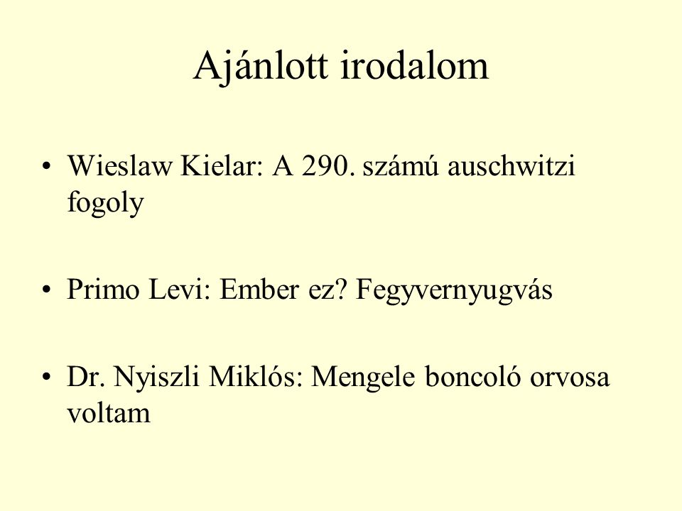 Ajánlott irodalom Wieslaw Kielar: A 290. számú auschwitzi fogoly