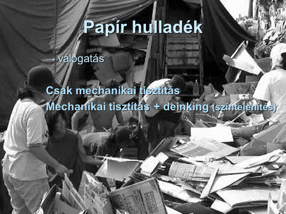 Papír hulladék Csak mechanikai tisztítás