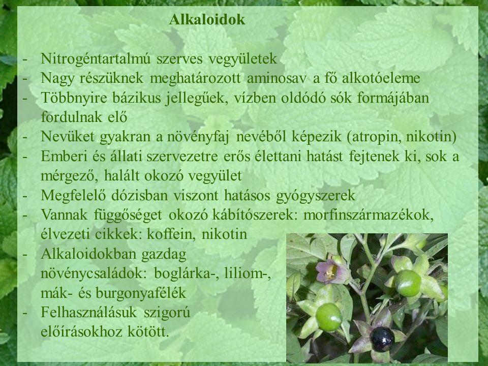 Alkaloidok Nitrogéntartalmú szerves vegyületek. Nagy részüknek meghatározott aminosav a fő alkotóeleme.