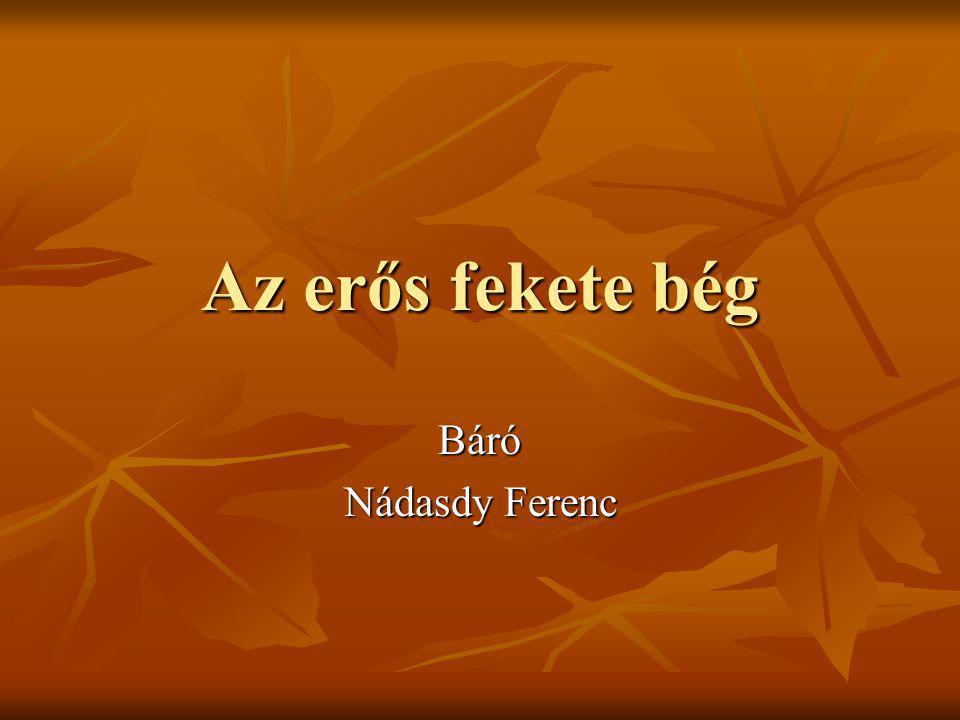 Az erős fekete bég Báró Nádasdy Ferenc