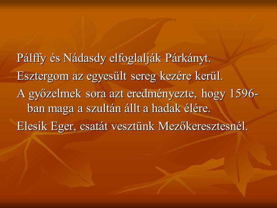 Pálffy és Nádasdy elfoglalják Párkányt.