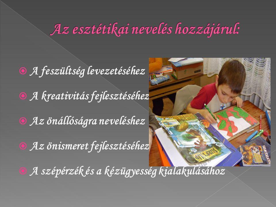 Az esztétikai nevelés hozzájárul: