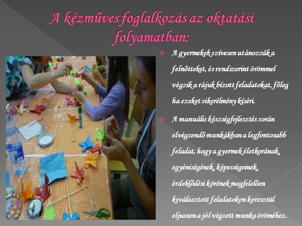A kézműves foglalkozás az oktatási folyamatban: