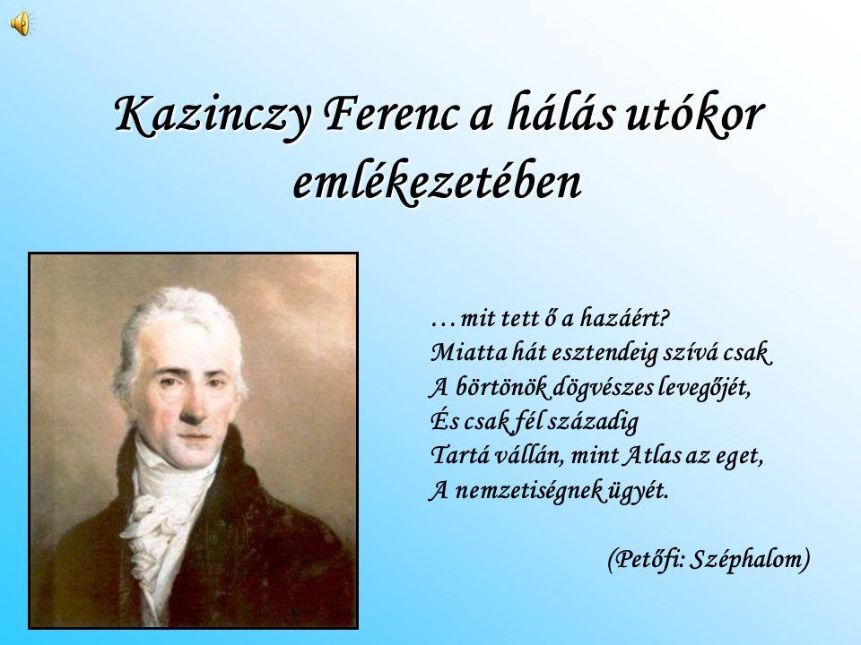 Kazinczy Ferenc a hálás utókor emlékezetében