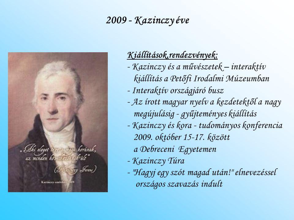 2009 - Kazinczy éve Kiállítások,rendezvények: