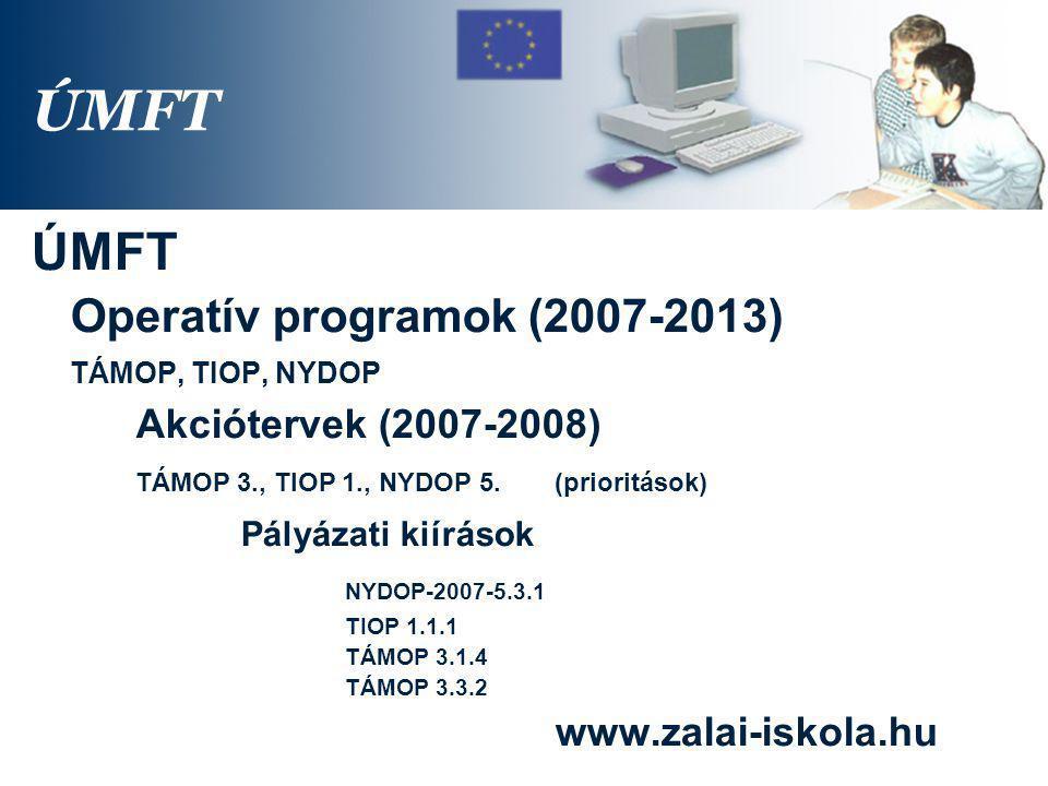 ÚMFT ÚMFT TÁMOP, TIOP, NYDOP Operatív programok (2007-2013)