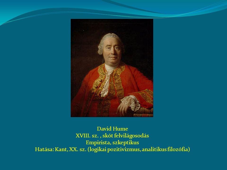 XVIII. sz. , skót felvilágosodás Empirista, szkeptikus