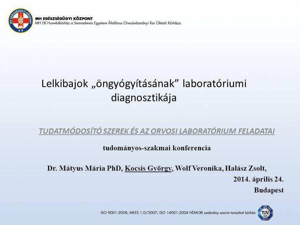 """Lelkibajok """"öngyógyításának laboratóriumi diagnosztikája"""