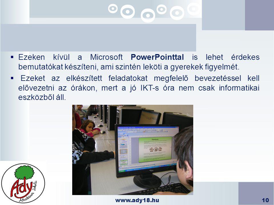 Ezeken kívül a Microsoft PowerPointtal is lehet érdekes bemutatókat készíteni, ami szintén leköti a gyerekek figyelmét.