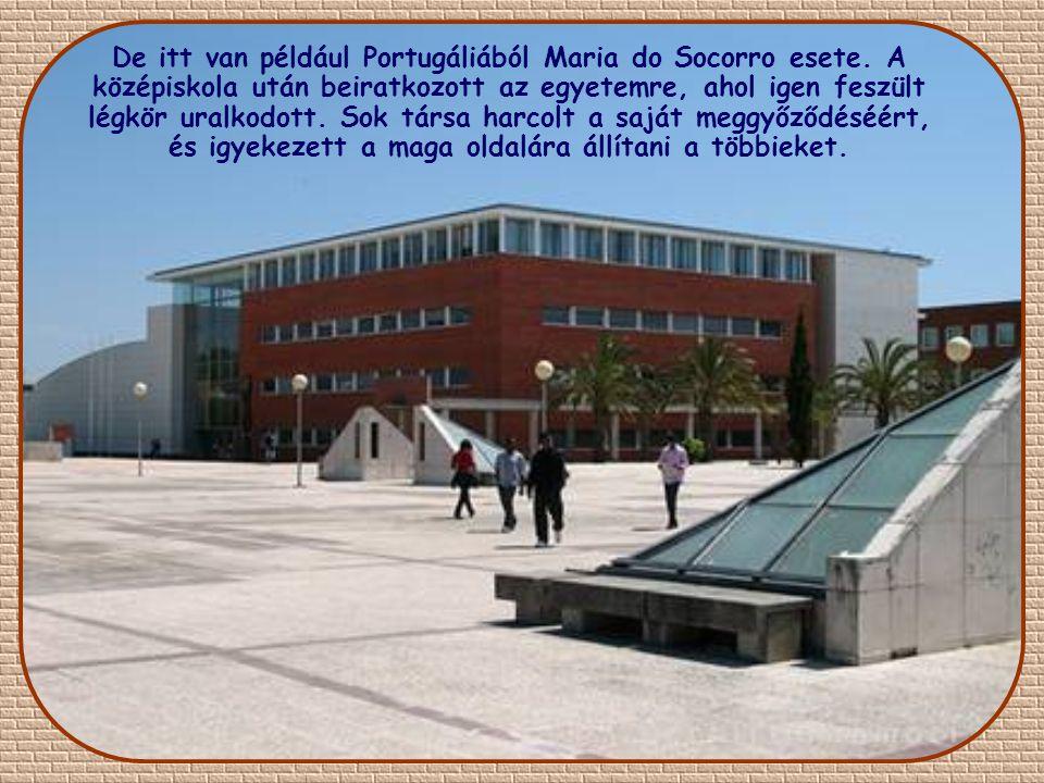 De itt van például Portugáliából Maria do Socorro esete