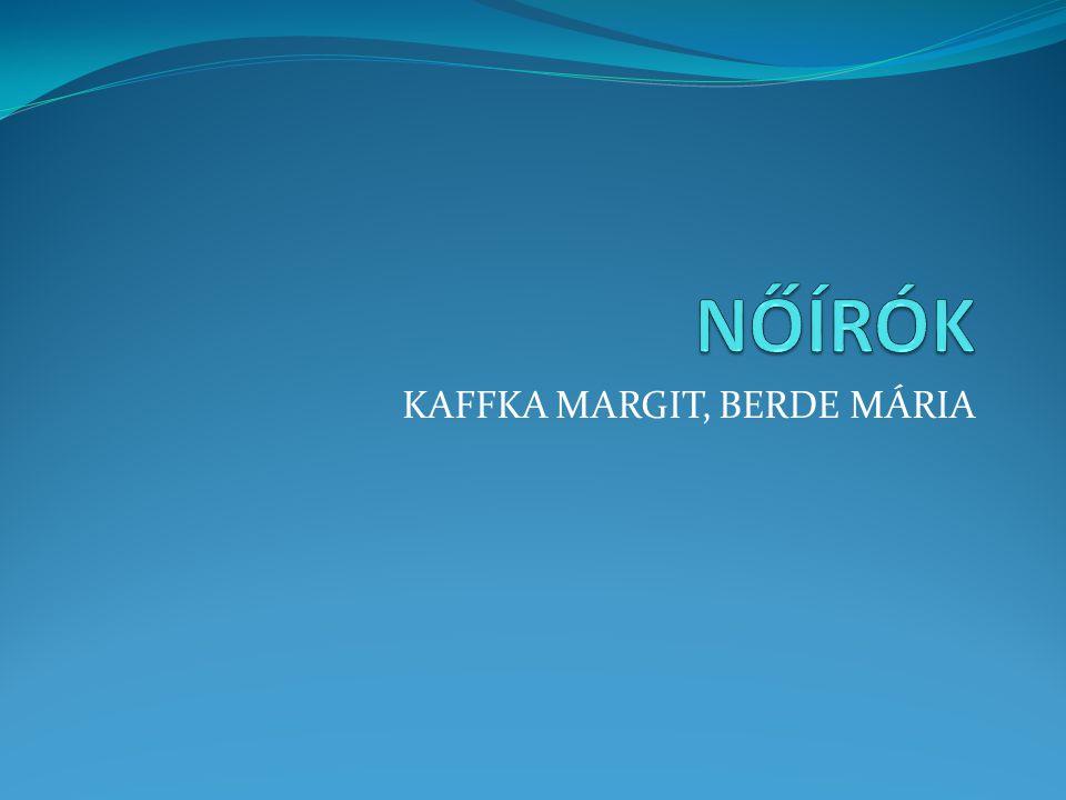KAFFKA MARGIT, BERDE MÁRIA