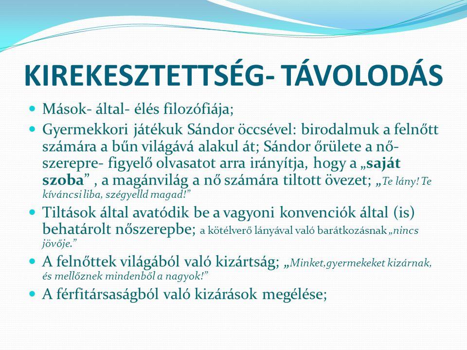 KIREKESZTETTSÉG- TÁVOLODÁS
