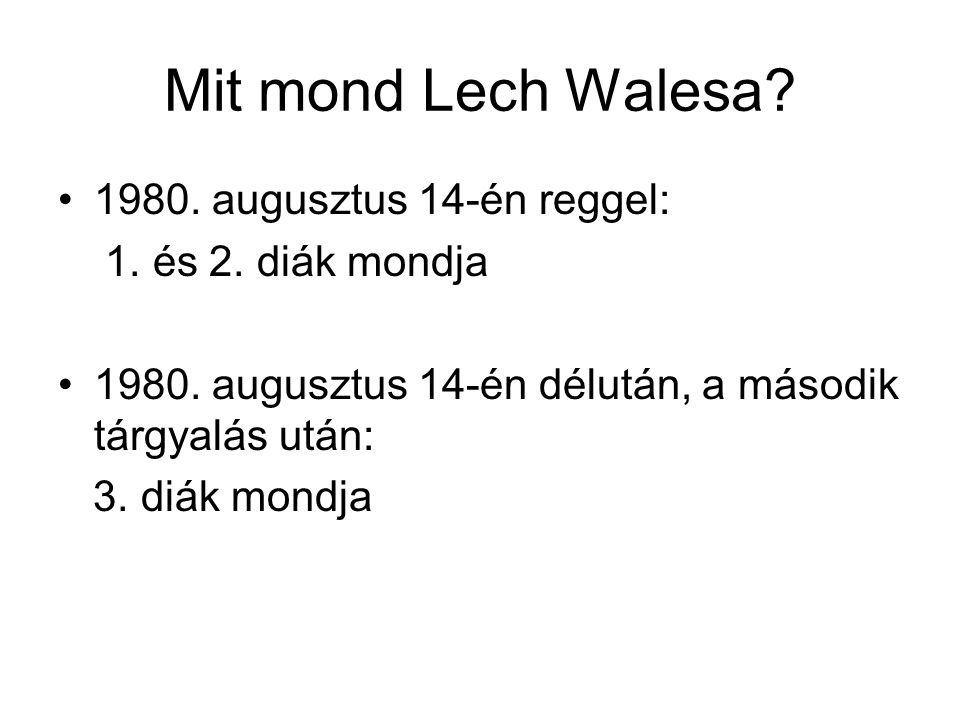 Mit mond Lech Walesa 1980. augusztus 14-én reggel: