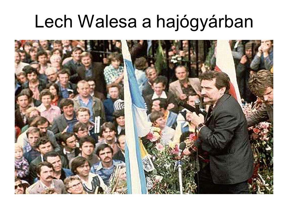 Lech Walesa a hajógyárban