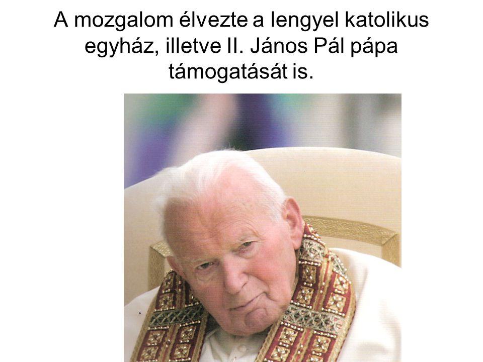 A mozgalom élvezte a lengyel katolikus egyház, illetve II