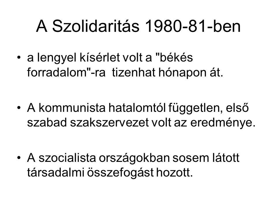 A Szolidaritás 1980-81-ben a lengyel kísérlet volt a békés forradalom -ra tizenhat hónapon át.