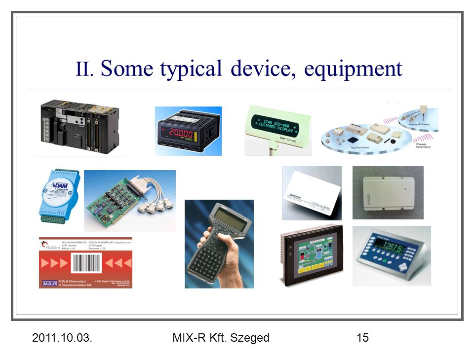 II. Some typical device, equipment