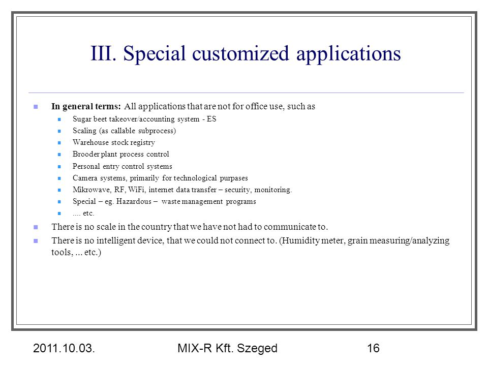 III. Special customized applications