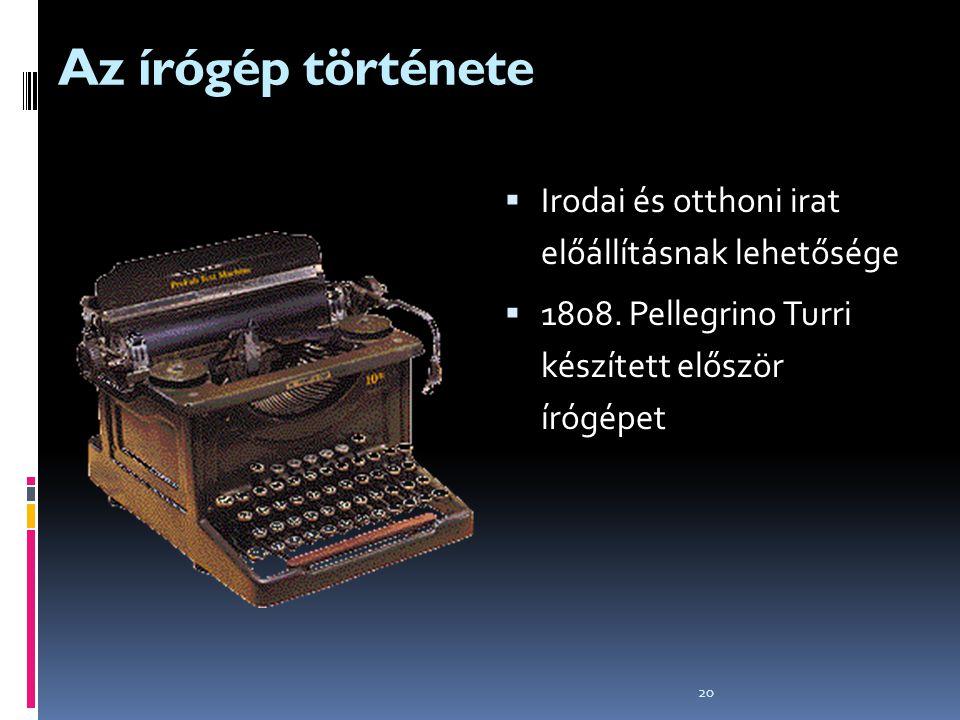 Az írógép története Irodai és otthoni irat előállításnak lehetősége