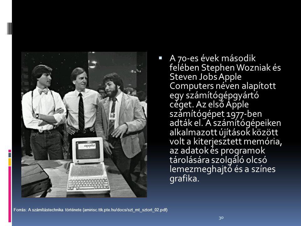 A 70-es évek második felében Stephen Wozniak és Steven Jobs Apple Computers néven alapított egy számítógépgyártó céget. Az első Apple számítógépet 1977-ben adták el. A számítógépeiken alkalmazott újítások között volt a kiterjesztett memória, az adatok és programok tárolására szolgáló olcsó lemezmeghajtó és a színes grafika.