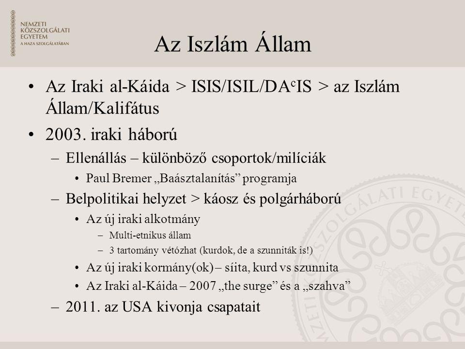 Az Iszlám Állam Az Iraki al-Káida > ISIS/ISIL/DAcIS > az Iszlám Állam/Kalifátus. 2003. iraki háború.