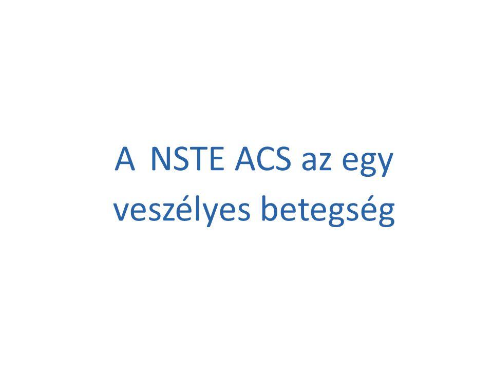 A NSTE ACS az egy veszélyes betegség