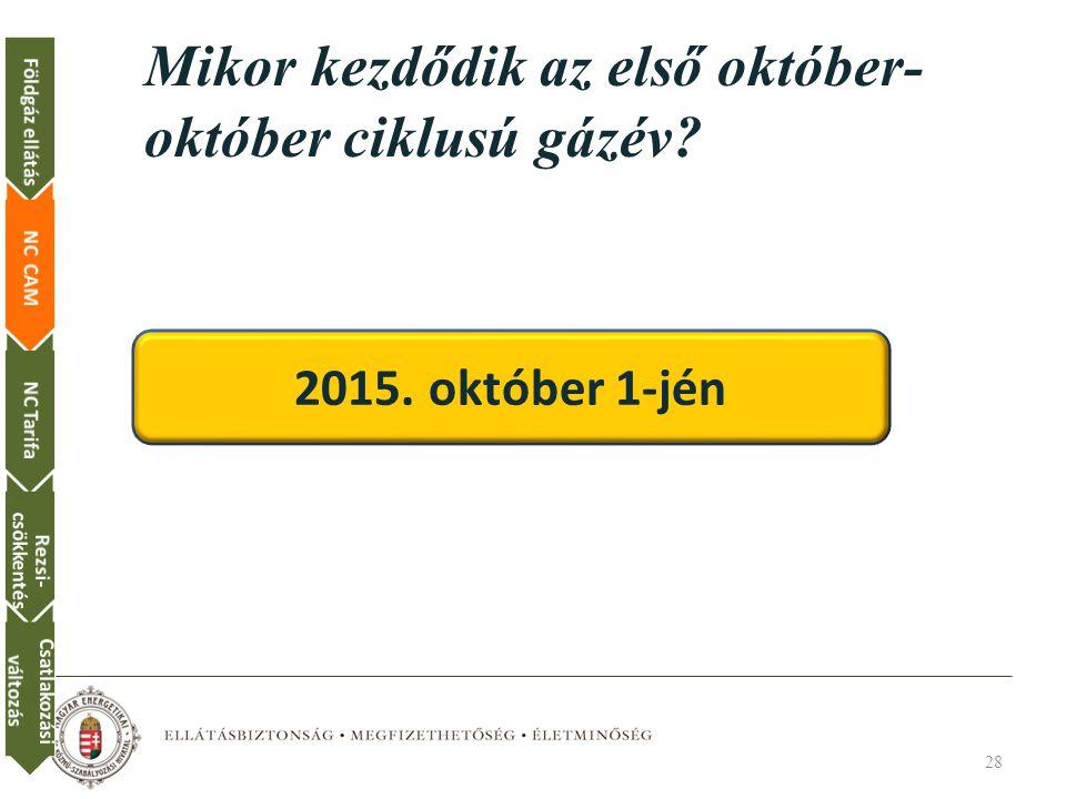 Mikor kezdődik az első október-október ciklusú gázév