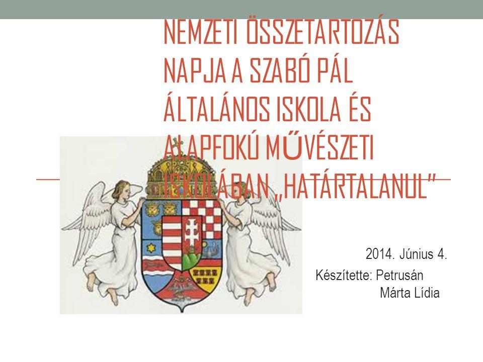 2014. Június 4. Készítette: Petrusán Márta Lídia