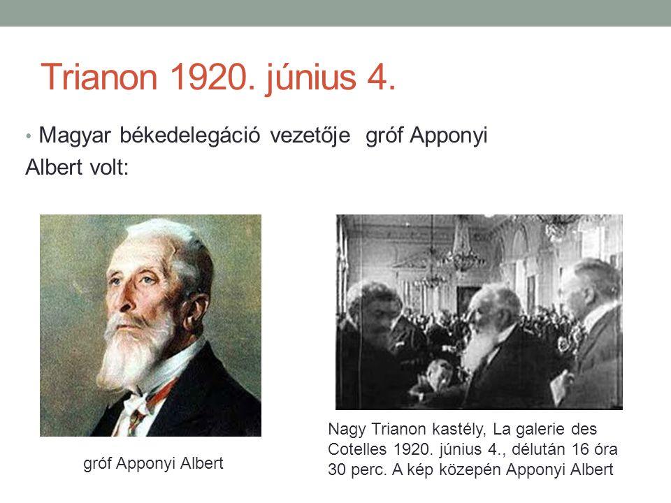 Trianon 1920. június 4. Magyar békedelegáció vezetője gróf Apponyi