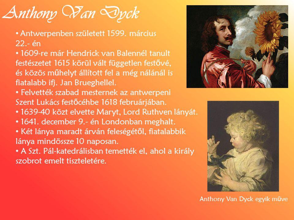 Anthony Van Dyck Antwerpenben született 1599. március 22.- én
