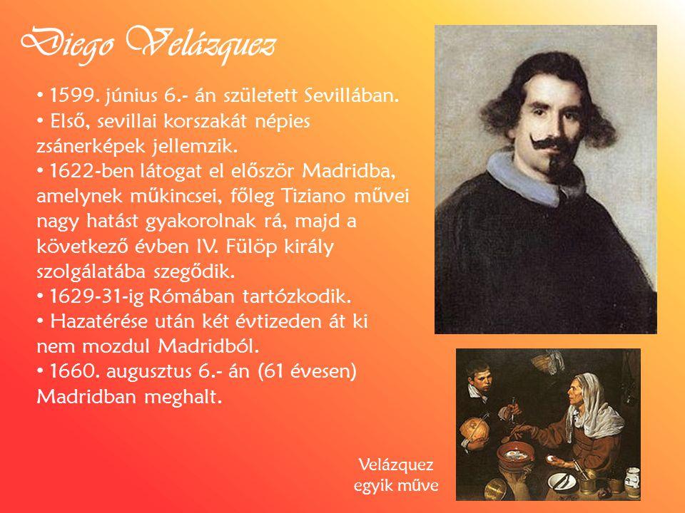 Diego Velázquez 1599. június 6.- án született Sevillában.