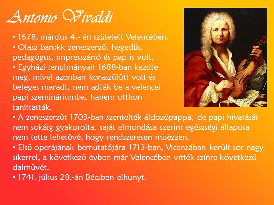 Antonio Vivaldi 1678. március 4.- én született Velencében.