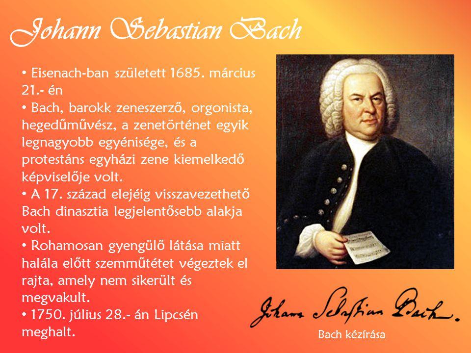 Johann Sebastian Bach Eisenach-ban született 1685. március 21.- én