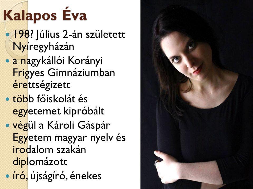 Kalapos Éva 198 Július 2-án született Nyíregyházán