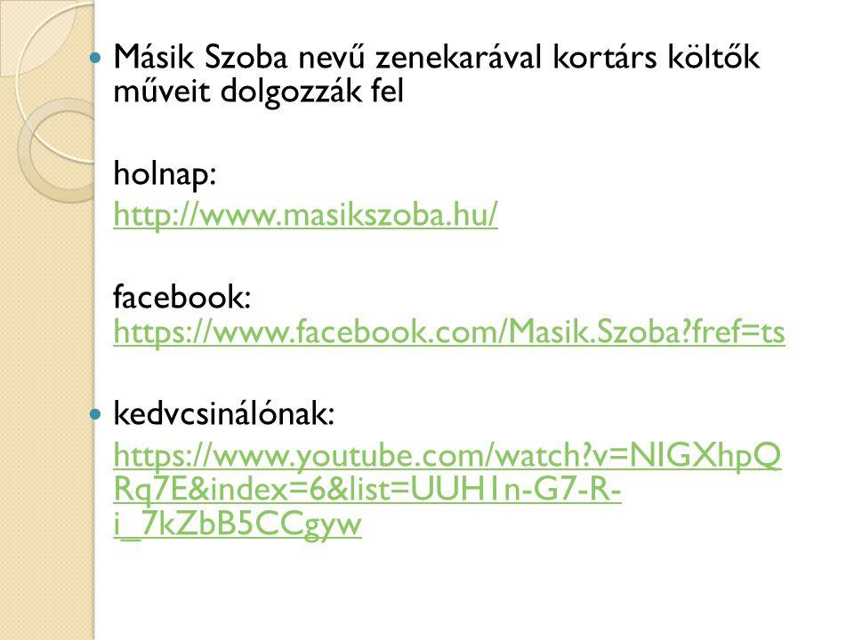 Másik Szoba nevű zenekarával kortárs költők műveit dolgozzák fel